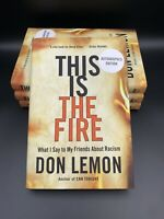 Don Lemon SIGNED BOOK This Is the Fire FIRST EDITION Hardcover CNN - SHIPS FAST