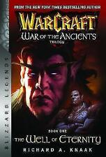 WarCraft: War of The Ancients Book one: The Well of Eternity by Richard A....