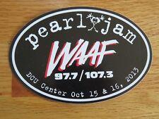 """WAAF 97.7 / 107.3 DCU Center Oct 15 & 16, 2013 PEARL JAM Concert Tour 6"""" Sticker"""