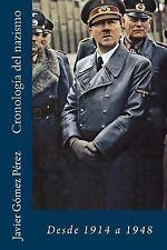 Cronología Del Nazismo : 1914 - 1948 by Javier Gómez Pérez (2016, Paperback)