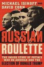 Russian Roulette:The Inside Story of Putin's  by Michael Isikoff