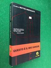 Matteo BORTOLOTTI - QUESTO E' IL MIO SANGUE , Colorado Noir (1° Ed 2005) Libro