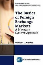 The Basics of Foreign Exchange Markets : A Monetary Systems Approach by...