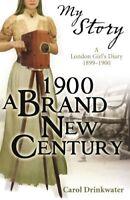 (Good)-1900: A Brand-New Century (My Story) (Paperback)-Drinkwater, Carol-140711