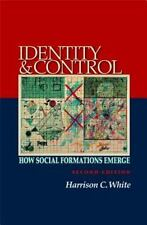 Identity and Control : How Social Formations Emerge by Harrison C. White (2012,…