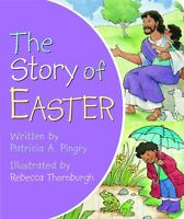 The Story of Easter by Patricia A. Pingry