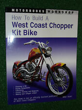Comment construire un West Coast Chopper Kit vélo (motorbooks workshop manual) M. seate