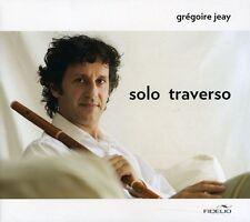 Gr goire Jeay - Solo Traverso [New CD]