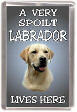 """Labrador (Yellow) Dog Fridge Magnet  """"A VERY SPOILT LABRADOR LIVES HERE"""""""
