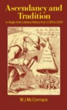 Ascendancy and Tradition in Anglo-Irish Literary History from 1789 to-ExLibrary