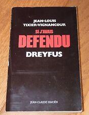 JEAN-LOUIS TIXIER-VIGNANCOUR - SI J'AVAIS DEFENDU DREYFUS - JEAN-CLAUDE SIMOËN