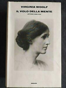 IL VOLO DELLA MENTE Lettere 1888- 1912 (Virginia Woolf) Einaudi 1980
