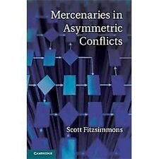 Mercenaries In Asymmetric Conflicts: By Scott Fitzsimmons