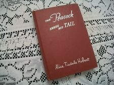 The Peacock Sheds His Tail (Alice Tisdale Hobart, 1945 HC)