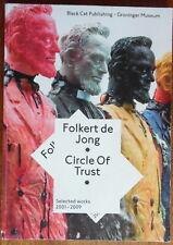 Folkert de Jong - Circle of trust - Kees van Twist - Black Cat publishing - 2009