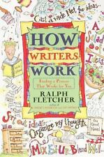 How Writers Work: Finding a Process That Works for You by Fletcher, Ralph, Good