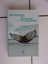 Christel LECA Anthologie des dauphins et baleines  éditions Delachaux et Niestlé