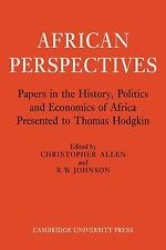 African Perspectives : Papers in the History, Politics and Economics of...