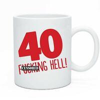 Funny Happy 40th Birthday Tea & Coffee Mug Gift Present Idea For Men & Women