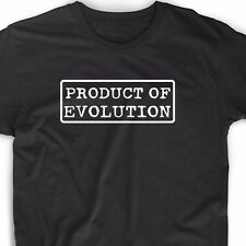 Product Of Evolution T Shirt Tee Atheist Darwin Funny Geek Science Nerd Cute Fun