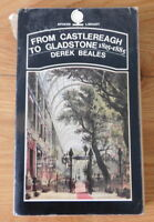 From Castlereagh to Gladstone 1815-1885 by Derek Beales (p/b Sphere 1971)