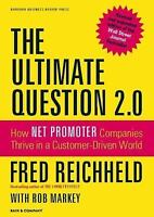 The Ultimate Question 2.0 (Revised and Expanded Edition): How Net Promoter Comp