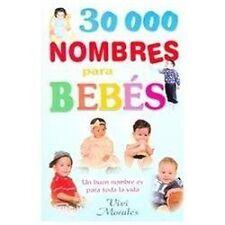 30,000 Nombres Para Bebe-Un Buen Nombre Es Para Toda La Vida (Spanish-ExLibrary