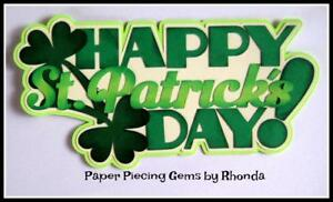 HAPPY ST. PATRICK'S  DAY title scrapbook  premade paper piecing by Rhonda