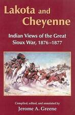 Lakota and Cheyenne: Indian Views of the Great Sioux War, 1876-1877 by University of Oklahoma Press (Paperback, 2000)