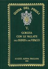 Guida del Friuli - GORIZIA, VALLATE ISONZO E VIPACCO (Giovanni Olinto Marinelli)