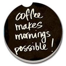 SET OF 2 - Absorbent Car Coasters- COFFEE MAKES MORNINGS POSSIBLE-  New!
