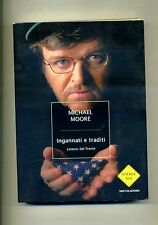 Michael Moore # INGANNATI E TRADITI - LETTERE DAL FRONTE # Mondadori 2005 1A ED