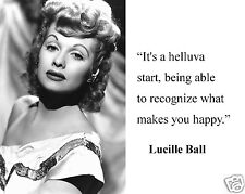 """Lucille Ball I Love Lucy """" makes you happy"""" Quote 8 x 10 Photo Picture #h1"""