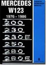 Mercedes W123 Owners Workshop Manual 1976-1986. 200, 230, 230E, 250, 280, 280E (