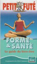FORME & SANTE / LE GUIDE DU BIEN-ETRE / PETIT FUTE