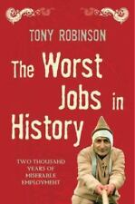 The Worst Jobs in History Vol. 1 : Two Thousand Years of Miserable Employment...