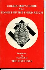 COLLECTOR'S GUIDE NO. 1 TINNIES OF THE THIRD REICH, FOX HOLE, NEW BOOK, Offer?