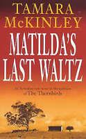 Matilda's Last Waltz, Tamara McKinley   Paperback Book   Acceptable   9780749931