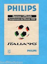 TOP989-PUBBLICITA'/ADVERTISING-1989- PHILIPS - SPONSOR UFFICIALE ITALIA 90