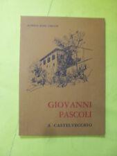 ROSSI VERZANI - GIOVANNI PASCOLI A CASTELVECCIO - 1980