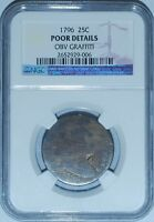 1796 NGC Poor Details Draped Bust Quarter