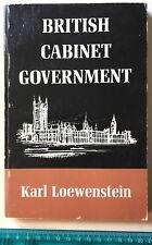 British Cabinet Government by Karl Loewenstein (Oxford University Press, 1967)