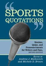 Sports Quotations: Maxims, Quips, and Pronouncements for Writers and Fans, 2d ed