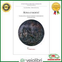 Mais Zappone ROMA O MORTE! Garibaldi Risorgimento Unità d'Italia Aspromonte