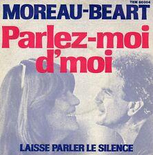 JEANNE MOREAU & GUY BEART PARLEZ-MOI D'MOI / LAISSE PARLER LE SILENCE FRENCH 45