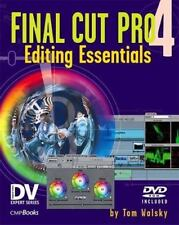 Final Cut Pro 4 Editing Essentials: Master the Art and Technique with