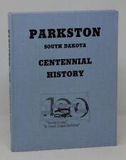 Parkston South Dakota Centennial History 1886-1986 Hardcover