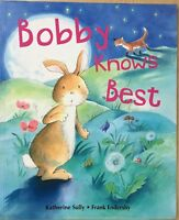 Bobby Knows Best Katherine Sully Paperback Book Childrens Fiction Animals Bunny