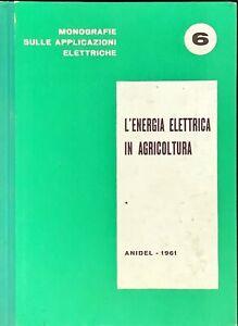 L'ENERGIA ELETTRICA IN AGRICOLTURA - GIORGIO SIMONDETTI - ANIDEL 1961