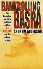 Bankrolling Basra: The Incredible Story of a Part-time Soldier, $1 Billion and t